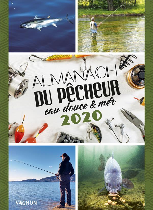 Almanach du pêcheur eau douce & mer (édition 2020)