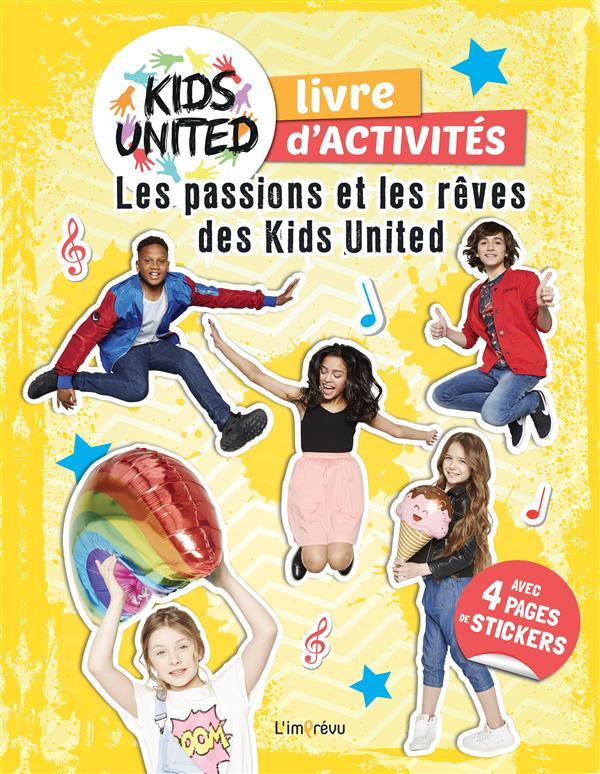KIDS UNITED ; cahiers d'activités ; les passions et les rêves des Kids United