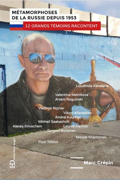 Métamorphoses de la Russie depuis 1953 ; 12 grands témoins racontent