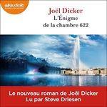 L'Énigme de la chambre 622  - Joel Dicker