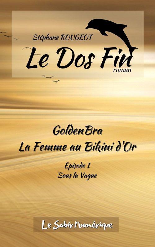 GoldenBra, La Femme au Bikini d'Or, Ep1 : Sous la Vague