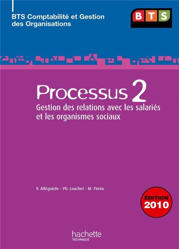 Processus 2 ; Gestion Des Relations Avec Les Salaries Et Les Organismes Sociaux ; Bts ; Livre De L'Eleve (Edition 2010)