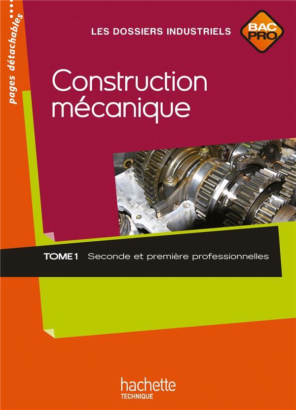 Construction Mecanique T.1 ; 2nde/1ere Professionnelle Bac Pro ; Livre De L'Eleve (Edition 2010)