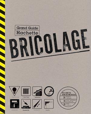 Grand guide Hachette du bricolage