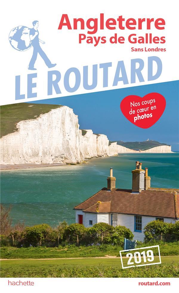 Guide du Routard ; Angleterre, Pays de Galles sans Londres (édition 2019)