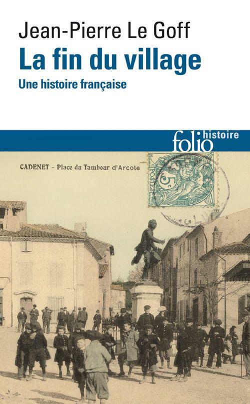 La fin du village ; une histoire française