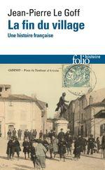Vente Livre Numérique : La fin du village. Une histoire française  - Jean-Pierre LE GOFF