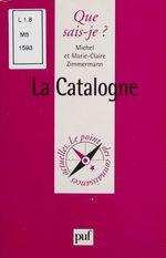 Vente Livre Numérique : La Catalogne  - Michel Zimmermann - Marie-Claire Zimmermann