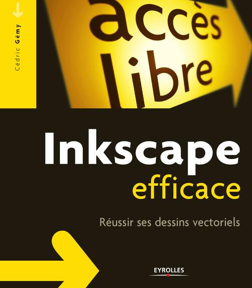 Inkscape efficace ; réussir ses dessins vectoriels