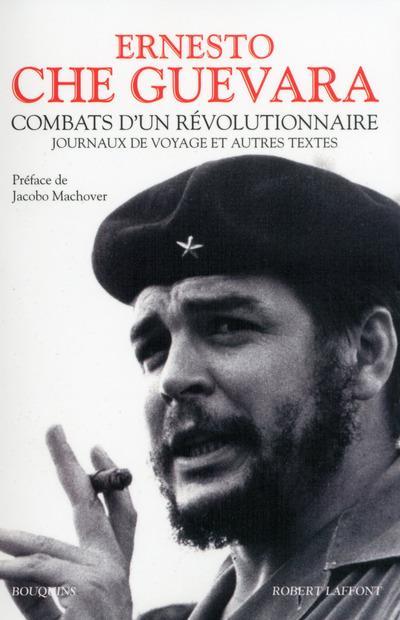 Combats D'Un Revolutionnaire ; Journaux De Voyage Et Autres Textes