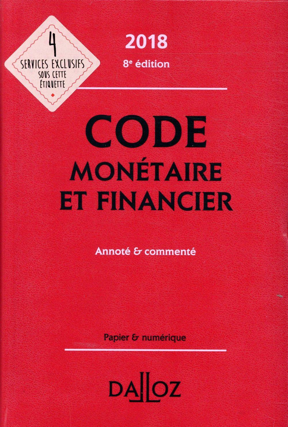 Code monétaire et financier annoté et commenté (édition 2018)