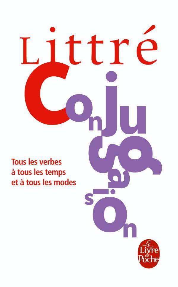 Conjugaison Tous Les Verbes A Tous Les Temps Et A Tous Les Modes Emile Littre Librairie Generale Francaise Poche Les Mots Les Choses Boulogne Billancourt