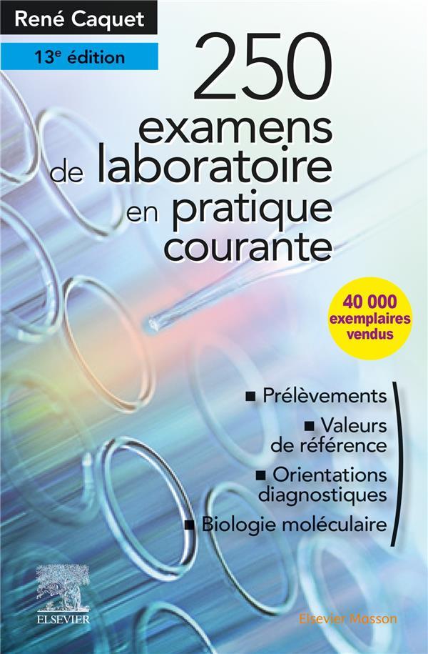 250 examens de laboratoire ; en pratique médicale courante (13e édition)