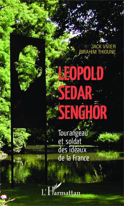 Lépold Sédar Senghor ; tourangeau et soldat des idéaux de la France