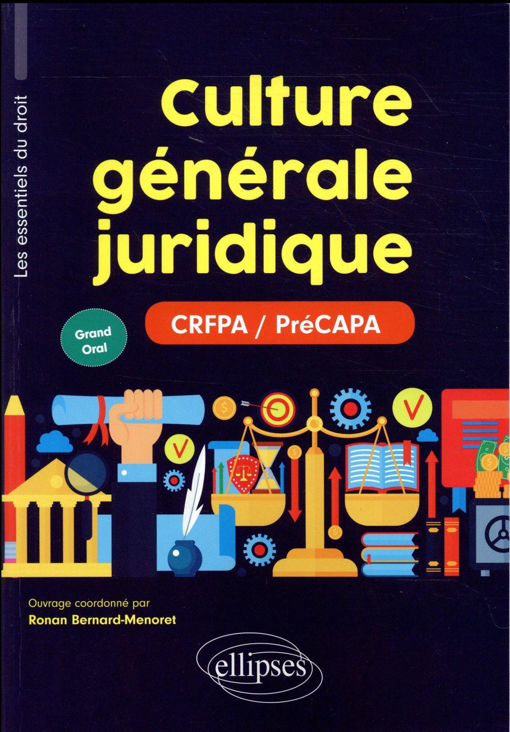 Les essentiels du droit ; culture générale juridique ; CRFPA/PréCAPA