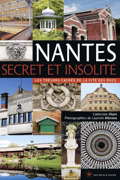 Nantes ; secret et insolite (édition 2014)