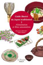Guide illustré du Japon traditionnel t.2 ; alimentation et fêtes saisonnières