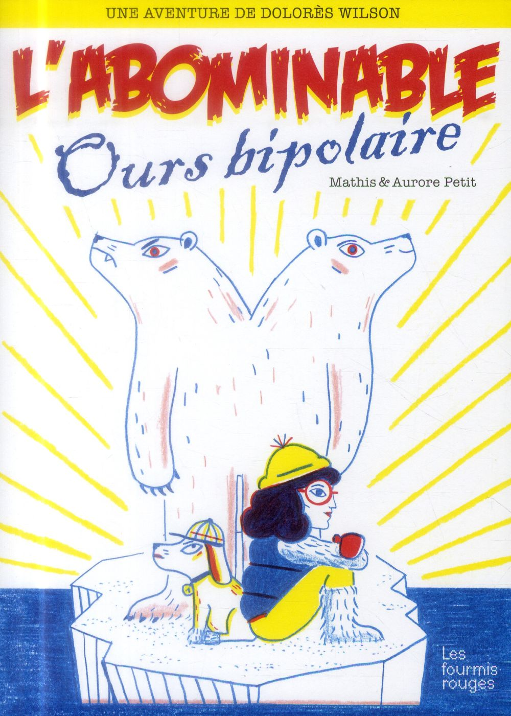 Dolores Wilson t.4 ; l'abominable ours bipolaire