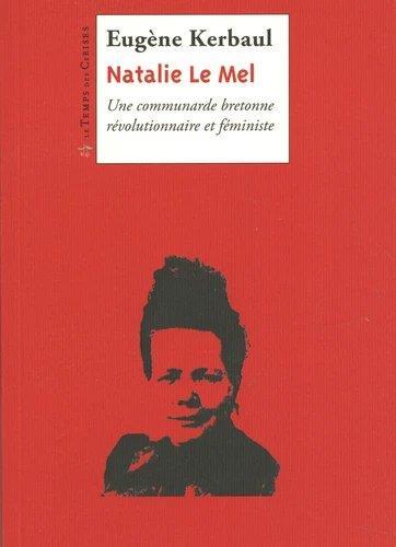 Nathalie le Mel ; une communarde bretonne, révolutionnaire et féministe