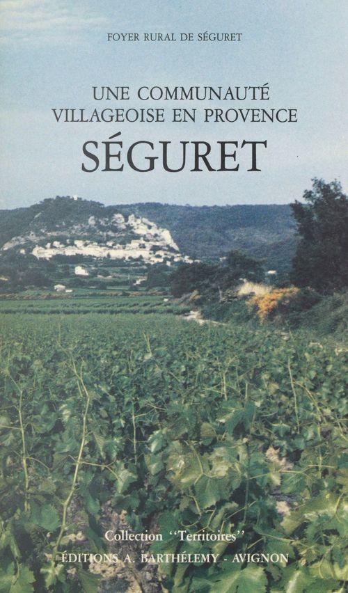 Séguret, une communauté villageoise en Provence
