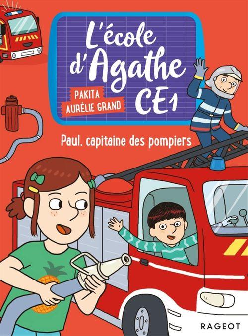 L'école d'Agathe - CE1 T.7 ; Paul, capitaine des pompiers