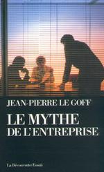Vente Livre Numérique : Le mythe de l'entreprise  - Jean-Pierre LE GOFF