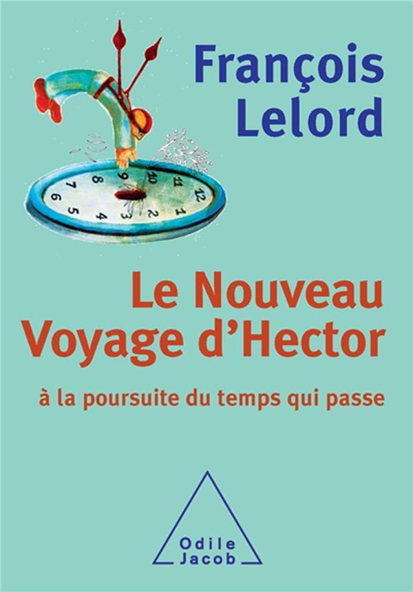 Le Nouveau Voyage D'Hector ; A La Poursuite Du Temps Qui Passe