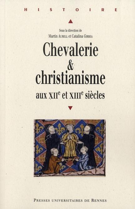 Chevalerie et christianisme au XII et XIII siècles