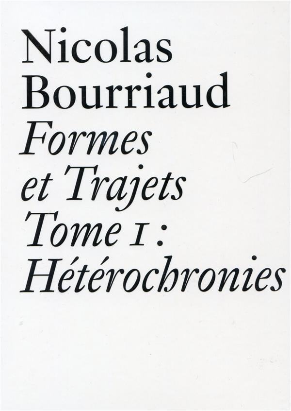 Formes et trajets t.1 ; hétérochronies