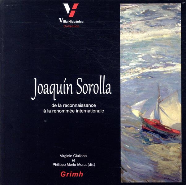 Joaquín Sorolla ; de la reconnaissance à la renommée internationale