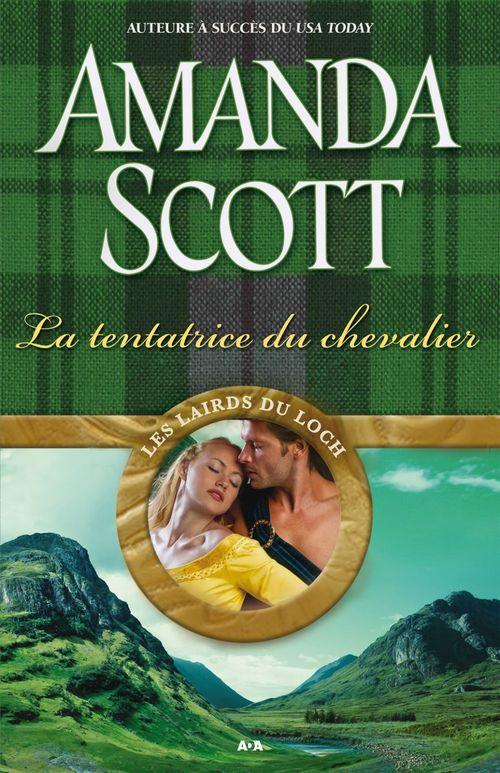 Les lairds du Loch t.2 ; la tentatrice du chevalier