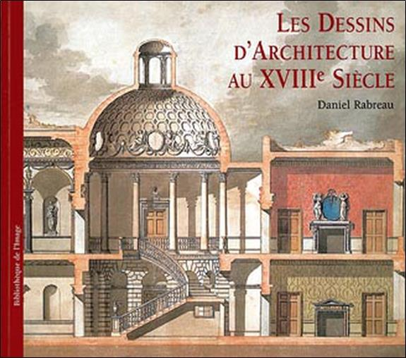 Les dessins d'architecture au xviii siecle