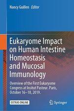 Eukaryome Impact on Human Intestine Homeostasis and Mucosal Immunology  - Nancy Guillen