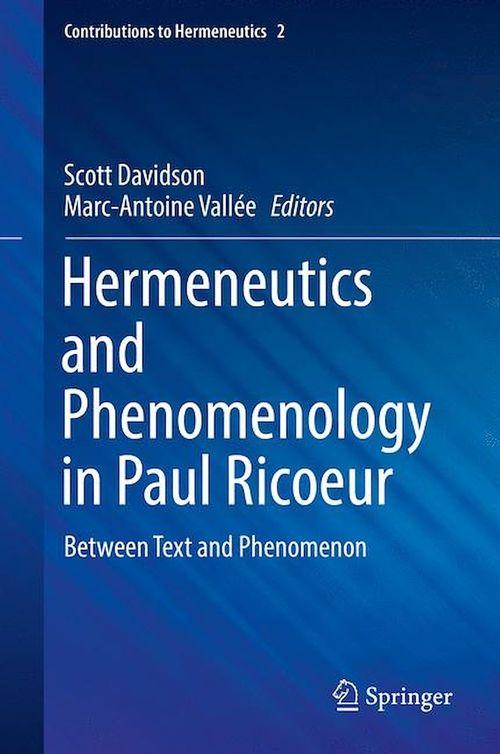 Hermeneutics and Phenomenology in Paul Ricoeur