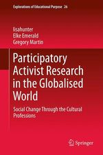 Participatory Activist Research in the Globalised World  - Lisahunter - elke emerald - Gregory Martin