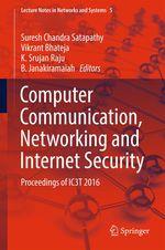 Computer Communication, Networking and Internet Security  - Suresh Chandra Satapathy - K. Srujan Raju - B. Janakiramaiah - Vikrant Bhateja