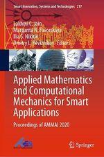 Applied Mathematics and Computational Mechanics for Smart Applications  - Lakhmi C. Jain - Margarita N. Favorskaya - Ilia S. Nikitin - Dmitry L. Reviznikov
