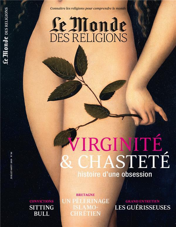 Le monde des religions n.96 ; juillet-aout 2019 ; virginite et chastete, histoire d'une obsession