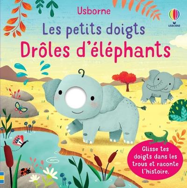 Drôles d'elephants : les petits doigts