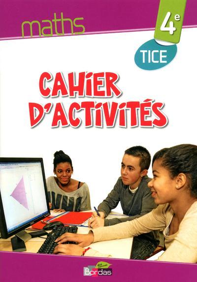 Cahiers d'activités math ; 4e ; TICE