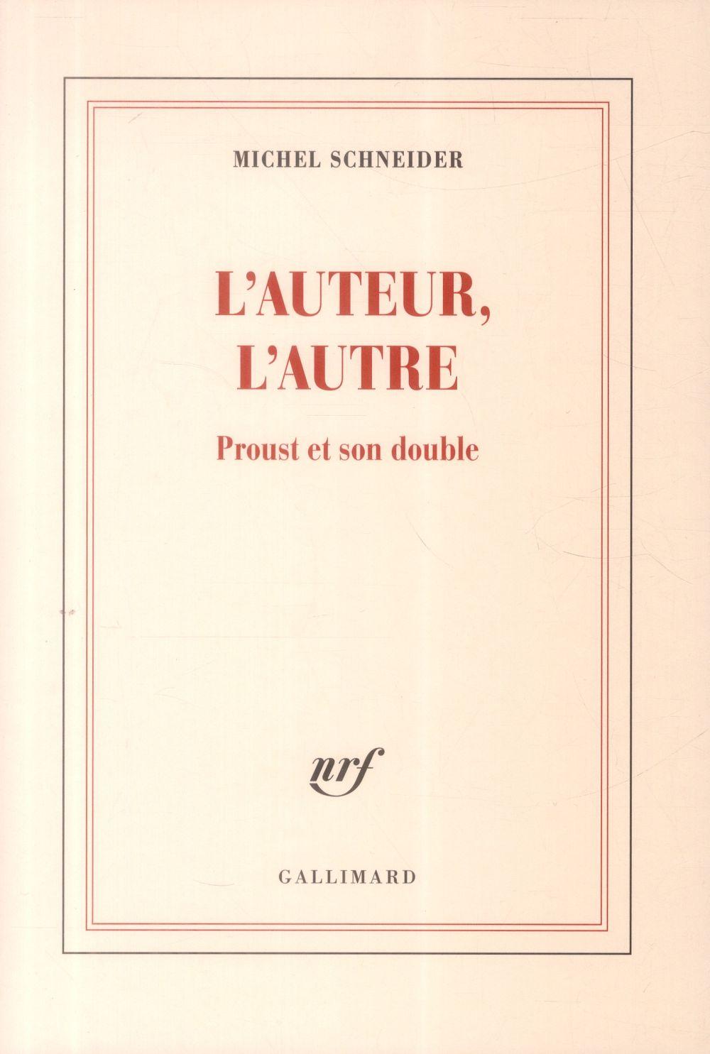 L'auteur, l'autre ; Proust en miroir
