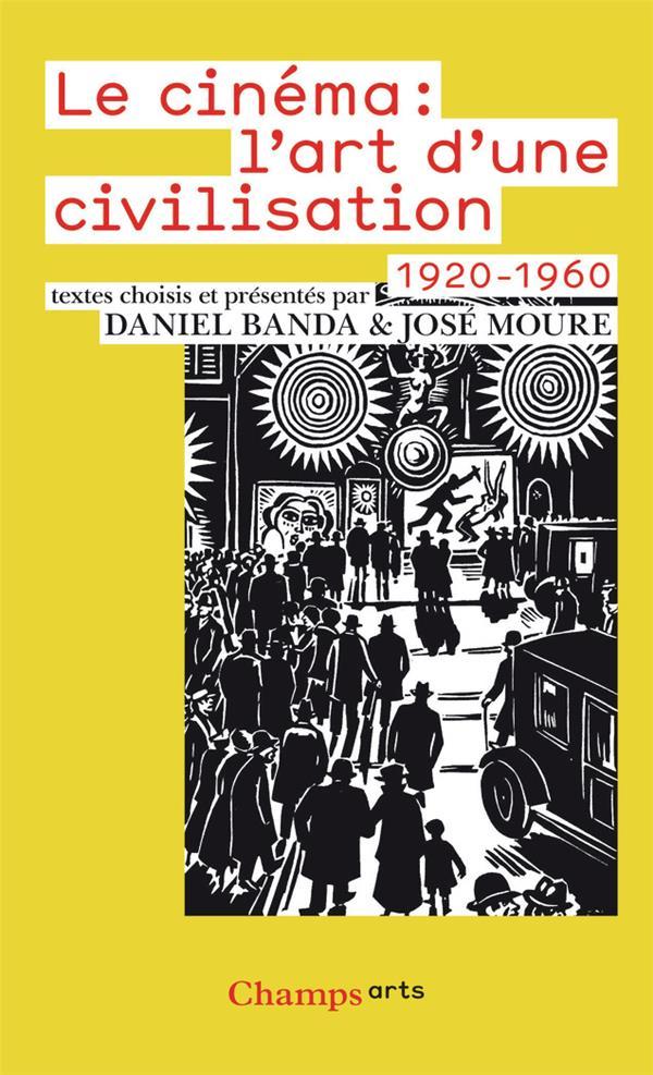 Le cinéma ; l'art d'une civilisation (1920-1960)