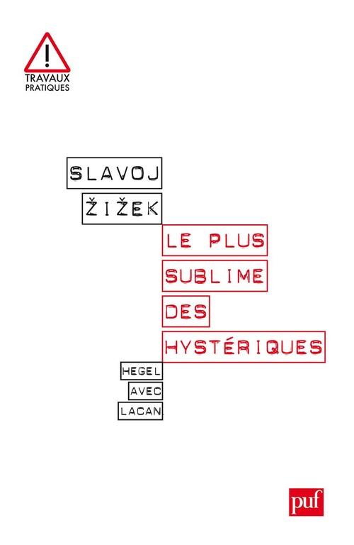 Le plus sublime des hystériques ; Hegel avec Lacan