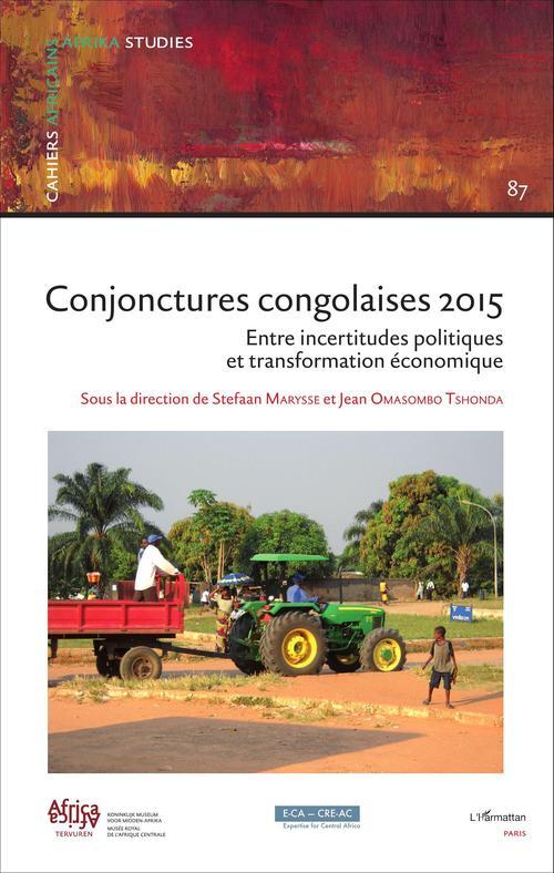 Conjonctures congolaises 2015 ; entre incertitudes politiques et transformation économique