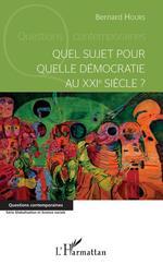 Vente Livre Numérique : Quel sujet pour quelle démocratie au XXIème siècle?  - Bernard Hours
