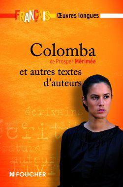Français ; oeuvres longues ; Colomba, de Prosper Mérimée ; et autres textes d'auteurs