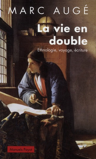 La vie en double ; 50 ans d'ethnologie