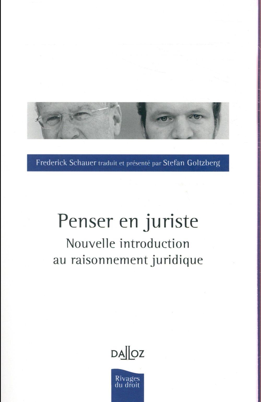 Penser en juriste ; nouvelle introduction au raisonnement juridique