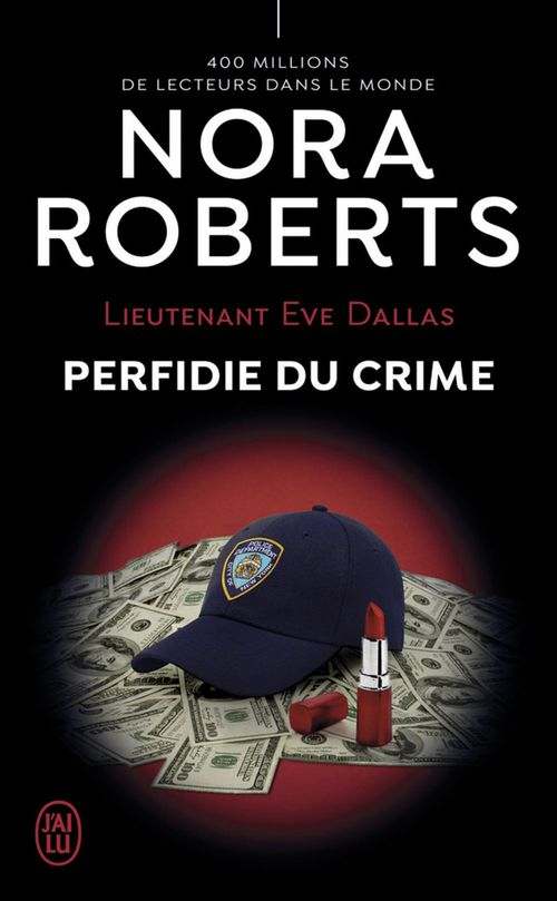 Lieutenant eve dallas - t32 - perfidie du crime