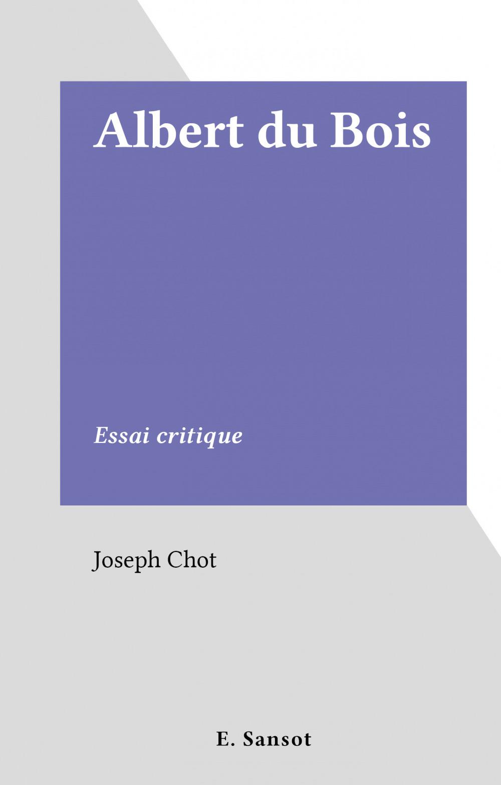 Albert du Bois  - Joseph Chot